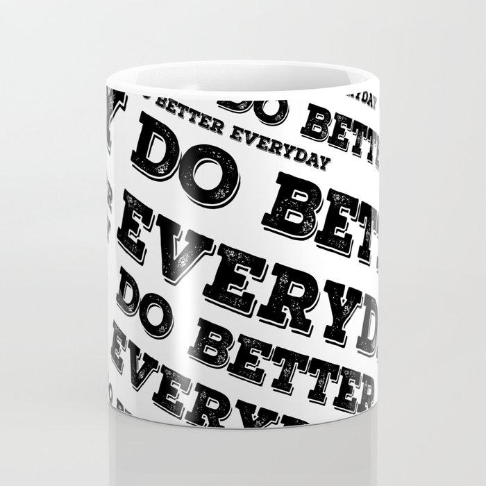 Do Better Everyday Coffee Mug