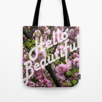hello beautiful Tote Bags featuring Hello Beautiful by Wild Roots Photography & Artwork