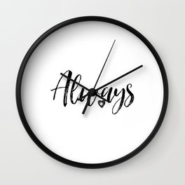Always in Black and White #simplewords #createchange Wall Clock