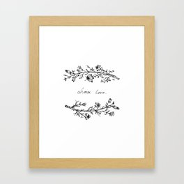 Choose Love (and Flowers) Framed Art Print