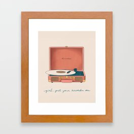 Girl, Put Your Records On Framed Art Print