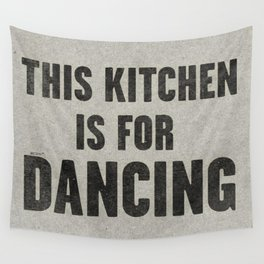 This Kitchen is For Dancing Wall Tapestry