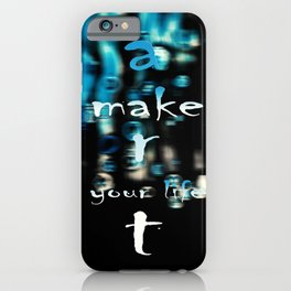 make art your life iPhone Case