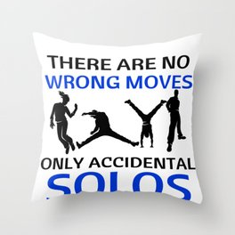 Dance No Wrong Moves Only Accidental Solos Dancing Dancer Throw Pillow