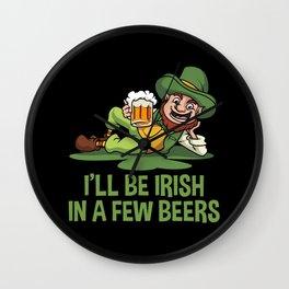 I'll Be Irish In A Few Beers - Chilling Leprechaun Wall Clock