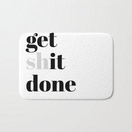 get shit done Bath Mat