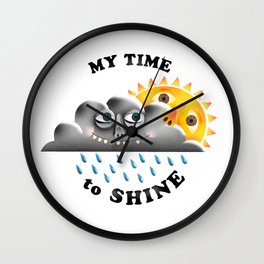 My Time to Shine Wall Clock
