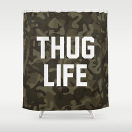 Thug Life - camouflage version Shower Curtain