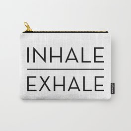 Inhale Exhale Breathe Quote Carry-All Pouch