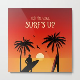 Surfs Up Ride the Waves Metal Print