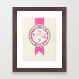 Be Strong Trust God - Pink Framed Art Print
