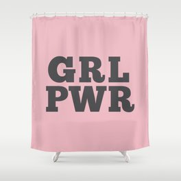 GRL PWR GIRL POWER Shower Curtain