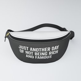 Not Rich And Famous Funny Saying Fanny Pack