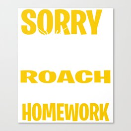 Funny Roach Gift Idea Canvas Print