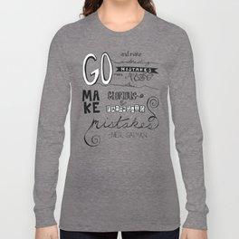 make mistakes - neil gaiman Long Sleeve T-shirt