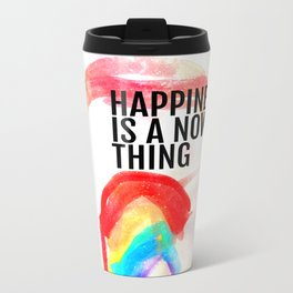 Happiness is a now thing Metal Travel Mug