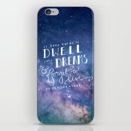 It does not do to dwell on dreams and forget to live | Dumbledore | Potter | J K Rowling | Hogwarts iPhone Skin