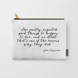 She quietly expected great things Carry-All Pouch