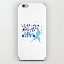Funny Saying WTF Fishing Angling Fishermen Gift iPhone Skin