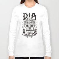 dia de los muertos Long Sleeve T-shirts featuring Dia de los  Muertos  by Zak Rutledge