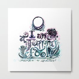 O, I am Fortune's Fool! Metal Print