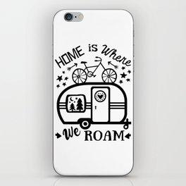 Home Is Where We Roam Rv Camper Road Trip iPhone Skin