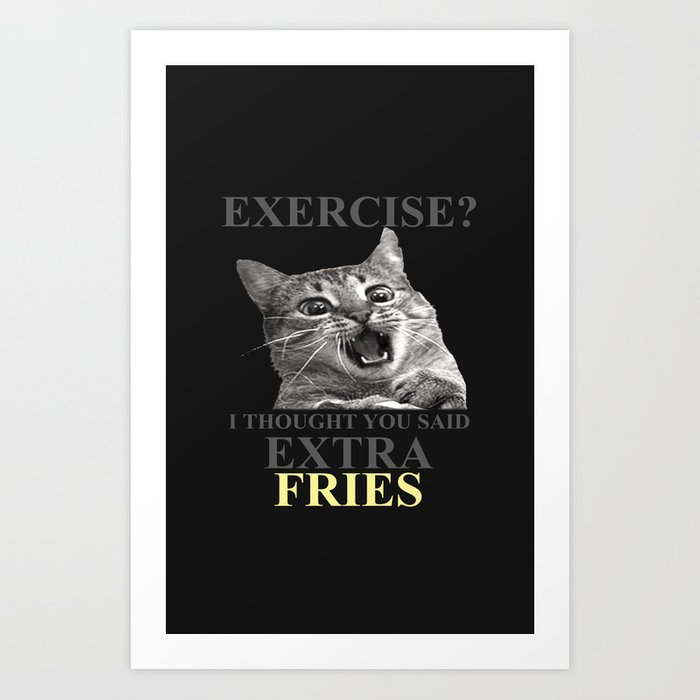 exercise what? Art Print