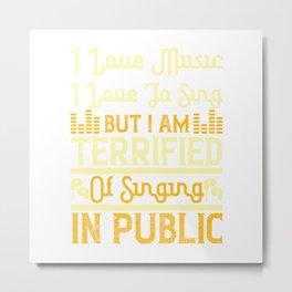 I Love Music, I Love To Sing Metal Print
