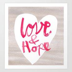 Love + Hope Art Print