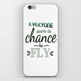 Everyone Deserves The Chance To Fly | Defying Gravity iPhone Skin