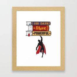 100 Days More Powerful Gift Framed Art Print