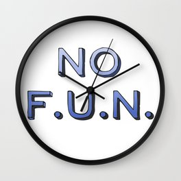 No F.u.n. Wall Clock