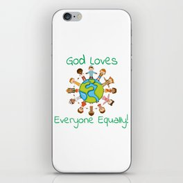 God Loves Everyone Equally People Around The World Gifts iPhone Skin