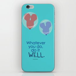 whatever you do, do it well iPhone Skin