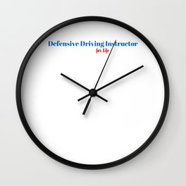 Skilled Defensive Driving Instructor! Wall Clock