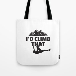 Id Climb That Rock Climbing Tote Bag