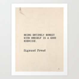 "Quote Sigmund Freud ""Being entirely honest with oneself is a good exercise."" Art Print"