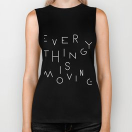 Everything is moving Biker Tank