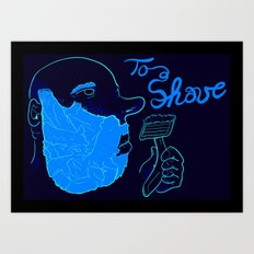 Too Shave Art Print