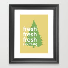 So Fresh Framed Art Print