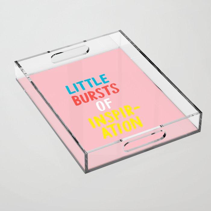 Little Bursts of Inspiration Acrylic Tray
