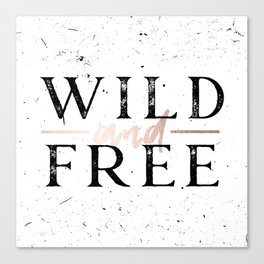 Wild and Free Rose Gold on White Canvas Print