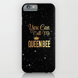 You Can Call Me Queen Bee iPhone Case