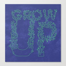 Grow Up Canvas Print
