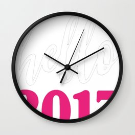 Hello 2017 Pink - Happy New Years Resolution T-Shirt Wall Clock