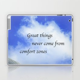 Great Things Never Come From Comfort Zones Laptop & iPad Skin