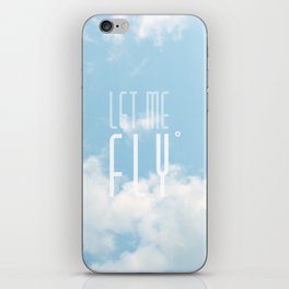 Let me fly iPhone Skin