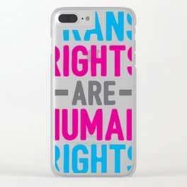 TRANS RIGHTS ARE HUMAN RIGHTS Clear iPhone Case