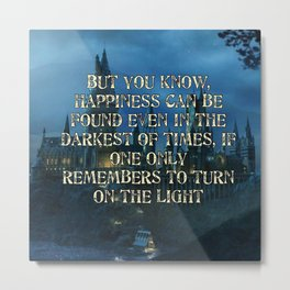But you know happiness can be found Metal Print