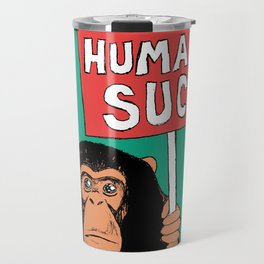 Chimp: Humans Suck Travel Mug